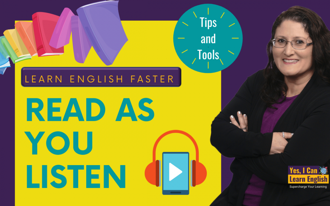 Learn English Faster: Read As You Listen