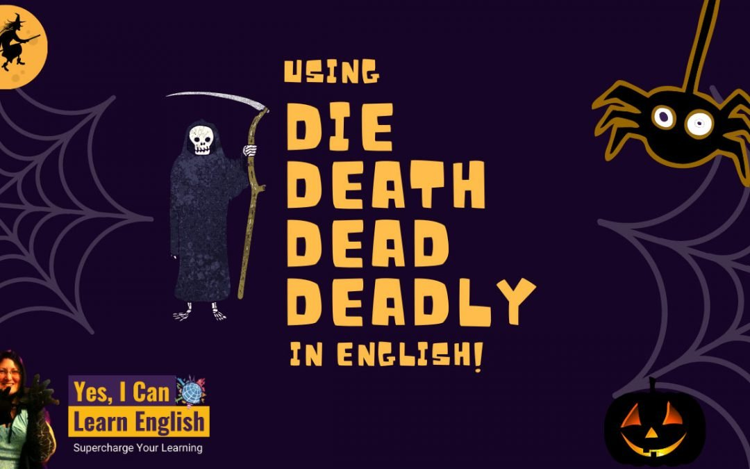 Die, Death, Dead, and Deadly in English