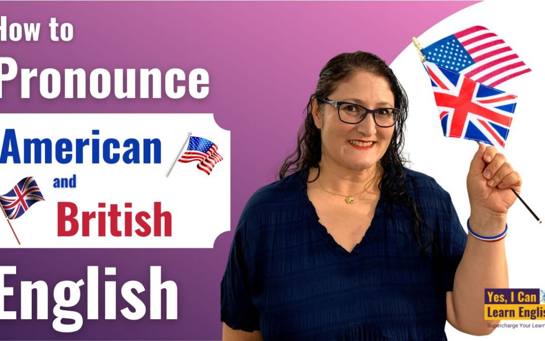 How to Pronounce American and British English